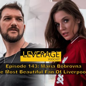 143: Maria (Most Beautiful Fan Of Liverpool) – How To Be Attractive On Instagram – Part 2