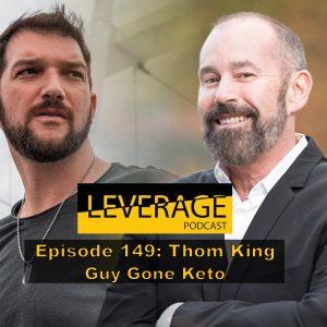 149: Thom King – Guy Gone Keto