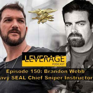 150: Brandon Webb – Navy SEAL Chief Sniper Instructor