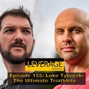 155: Luke Tyburski – The Ultimate Triathlete