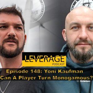 148: Yoni Kaufman – Can A Player Turn Monogamous?