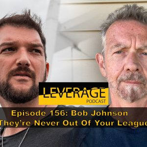 156: Bob Johnson – They're Never Out Of Your League