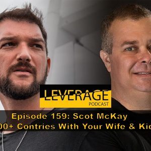 159: Scot McKay – 100+ Countries With The Wife & Kids