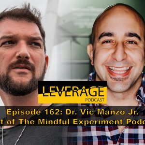 162: Dr. Vic Manzo Jr. – Gain More Control Over Your Mind