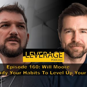 160: Will Moore – Gamify Your Habits To Level Up Your Life
