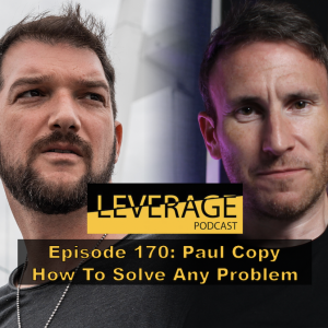 170: Paul Cope – How To Solve Any Problem