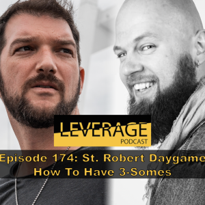 174: St. Robert Daygame – How To Have 3-Somes